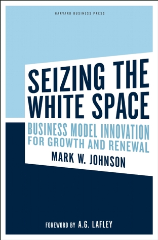 Seizing the White Space by Mark W. Johnson