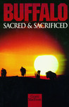 Buffalo: Sacred and Sacrificed