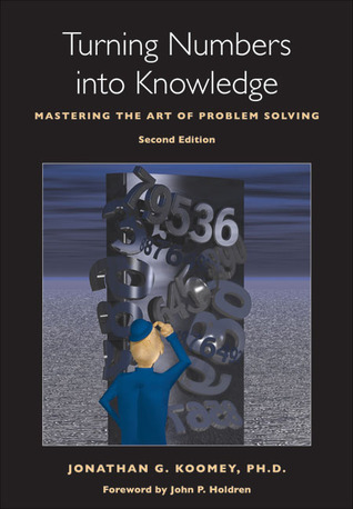 Turning Numbers into Knowledge by Jonathan G. Koomey