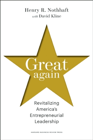Great Again by Henry R. Nothhaft