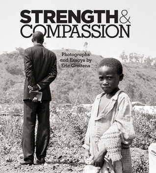 Strength & Compassion by Eric Greitens