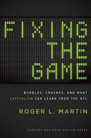 Fixing the Game by Roger L. Martin