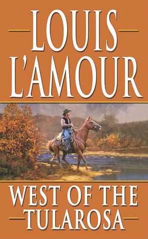 West of the Tularosa by Louis L'Amour