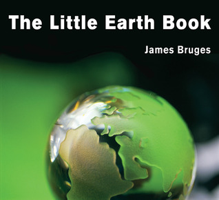 The Little Earth Book by James Bruges