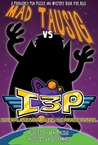 Mad Tausig vs the Interplanetary Puzzling Peace Patrol: A Fiendishly Fun Puzzle and Mystery Book for Kids