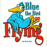 Blue the Bird: On Flying