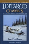 Iditarod Classics: Tales of the Trail Told by the Men & Women Who Race Across Alaska