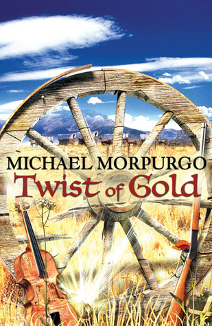 Twist of Gold by Michael Morpurgo