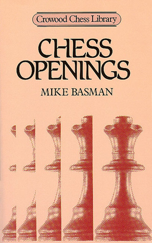 Chess Openings by Michael Basman