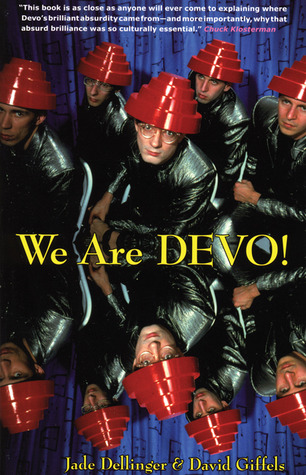 We Are Devo! by Jade Dellinger