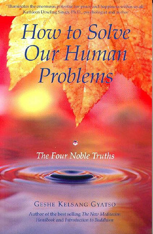 How to Solve Our Human Problems: The Four Noble Truths