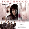 Torchwood: Slow Decay: An Unabridged Torchwood Novel