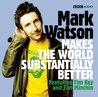 Mark Watson Makes the World Substantially Better