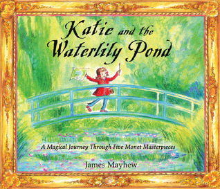 Katie and the Waterlily Pond by James Mayhew