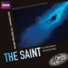 The Saint: Saint Overboard & The Saint Plays with Fire: Two BBC Radio Crimes Full-Cast Dramatizations