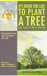 It's Never Too Late to Plant a Tree: Your Guide to Never Retiring