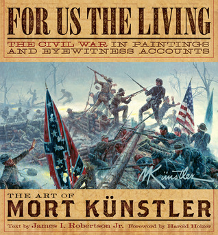 For Us the Living: The Civil War in Paintings and Eyewitness Accounts