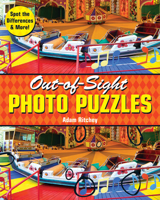 Out-of-Sight Photo Puzzles: Spot the Differences & More!  by  Adam Ritchey