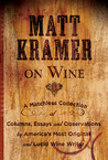Matt Kramer on Wine by Matt Kramer