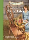 Grimm's Fairy Tales (Classic Starts Series)