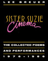 Sister Suzie Cinema: Collected Poems and Performances 1976-1986