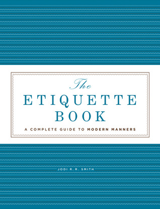 The Etiquette Book: A Complete Guide to Modern Manners