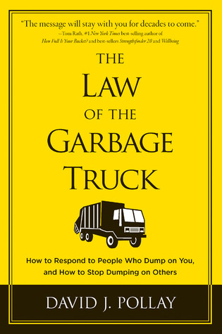 The Law of the Garbage Truck by David J. Pollay