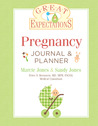 Great Expectations: Pregnancy Journal & Planner, Revised Edition
