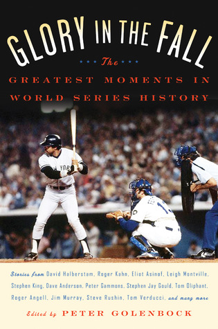 Glory in the Fall: The Greatest Moments in World Series History
