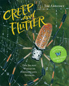 Creep and Flutter: The Secret World of Insects and Spiders
