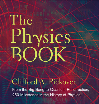 The Physics Book by Clifford A. Pickover
