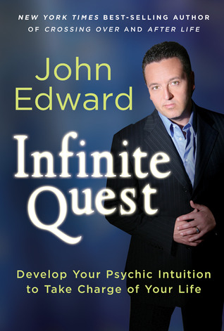 Download free Infinite Quest: Develop Your Psychic Intuition to Take Charge of Your Life by John Edward PDB