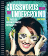 Crosswords from the Underground: 72 Puzzles From Alternative Newspapers