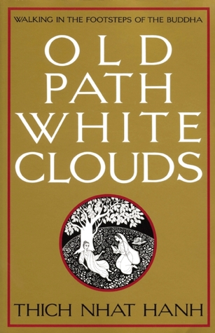 Old Path White Clouds by Thích Nhất Hạnh