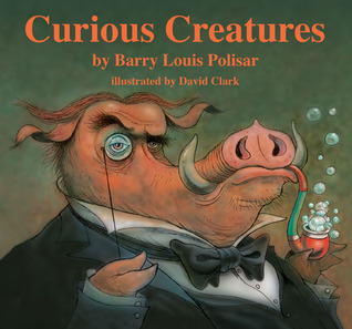 Curious Creatures by Barry Polisar