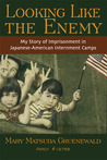 Looking Like the Enemy by Mary Matsuda Gruenewald
