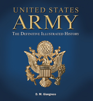 United States Army by D.M. Giangreco