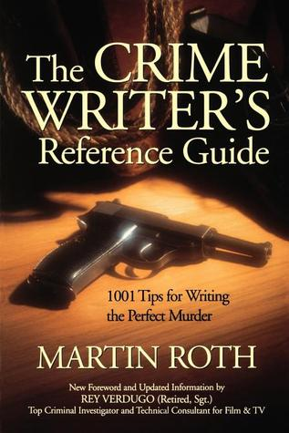 The Crime Writer's Reference Guide by Martin Roth