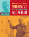 About Teaching Mathematics, 3rd Edition, Grades K-8: A K-8 Resource