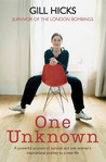 One Unknown: A Powerful Account of Survival and One Woman's Inspirational Journey to a New Life