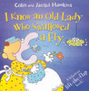 I Know an Old Lady Who Swallowed a Fly: A Hilarious Lift-the-Flap Book!
