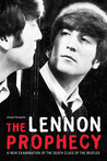 The Lennon Prophecy: A New Examination of the Death Clues of the Beatles