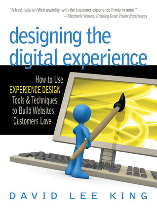 Designing the Digital Experience by David Lee King