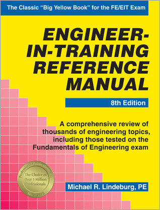 engineer  training reference manual  michael  lindeburg reviews discussion bookclubs