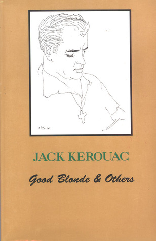 Good Blonde by Jack Kerouac