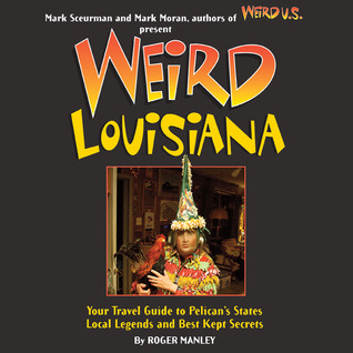 Weird Louisiana by Roger Manley