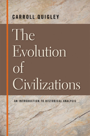 The Evolution of Civilizations by Carroll Quigley