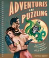 Adventures in Puzzling: Multi-Puzzle Extravaganzas for the Brave, Bold & Bright