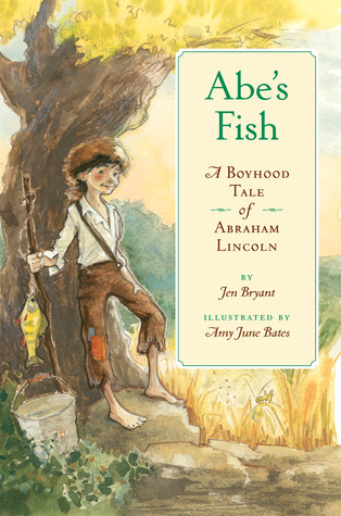 Abe's Fish: A Boyhood Tale of Abraham Lincoln