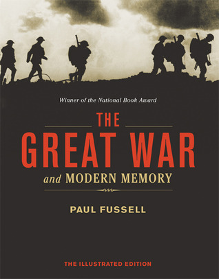 Read The Great War and Modern Memory: The Illustrated Edition by Paul Fussell PDF